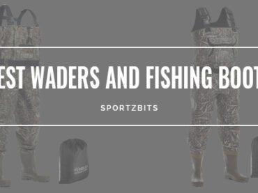 Best Fishing Boots and Waders