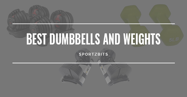 Best Dumbbells and Weights
