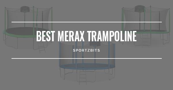 Best Merax Trampolines