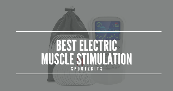 Best Electric Muscle Stimulation