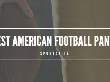Best American Football Pants