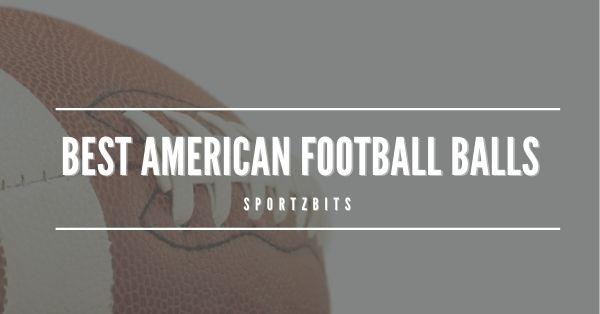 Best American Football Balls
